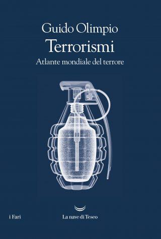 guido olimpio, terrorismi. atlante mondiale del terrore, nave di teseo, 2018, attualità, recensioni, storia contemporanea, terrorismo, terrorismo internazionale